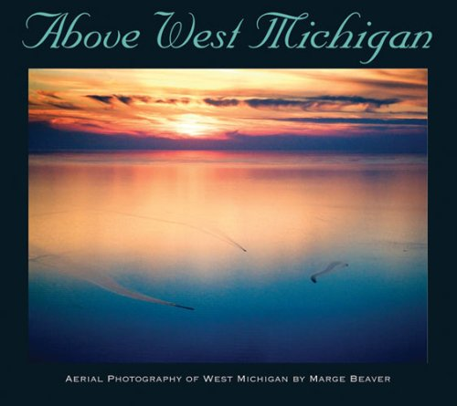 Above West Michigan: Aerial Photography of West Michigan