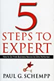 5 Steps to Expert: How to Go from Business Novice to Elite Performer