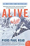 Image of [ Alive: Sixteen Men, Seventy-Two Days, and Insurmountable Odds--The Classic Adventure of Survival in the Andes [ ALIVE: SIXTEEN MEN, SEVENTY-TWO DAYS, AND INSURMOUNTABLE ODDS--THE CLASSIC ADVENTURE OF SURVIVAL IN THE ANDES ] By Read, Piers Paul ( Author )Jul-01-2005 Paperback