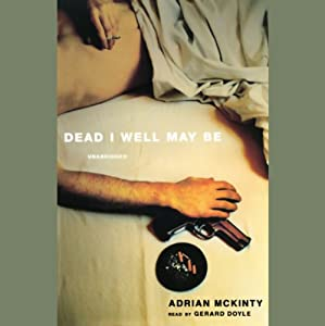 Dead I Well May Be Audiobook