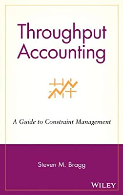 Throughput Accounting: A Guide to Constraint Management