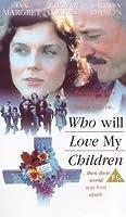 Who Will Love My Children