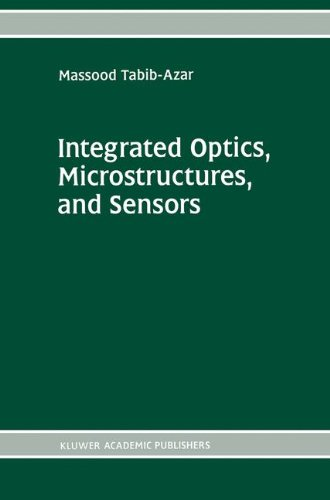 Integrated Optics, Microstructures, and Sensors (The Springer International Series in Engineering and Computer Science)