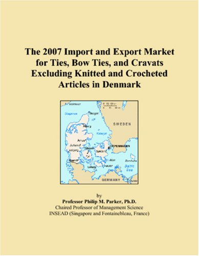 The 2007 Import and Export Market for Ties, Bow Ties, and Cravats Excluding Knitted and Crocheted Articles in Denmark PDF