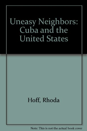 Uneasy Neighbors: Cuba and the United States (International Affairs)