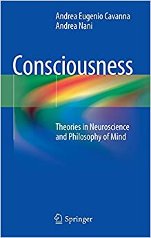 Consciousness: Theories in Neuroscience and Philosophy of Mind 2014th