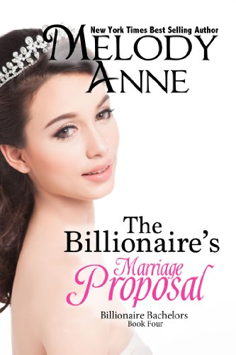 The Billionaire's Marriage Proposal (Billionaire Bachelors - Book 4)