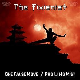 The Fixionist - One False Move / Pho Li Ho Mist