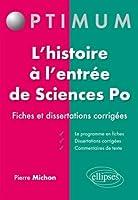 Réussir l'Épreuve d'Histoire à Sciences Po 41 Fiches de Cours Dissertations et Commentaires de Texte Corrigés