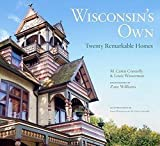 img - for M. Caren Connolly: Wisconsin's Own : Twenty Remarkable Homes (Hardcover); 2010 Edition book / textbook / text book