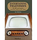 img - for [(Entertaining Television: The BBC and Popular Television Culture in the 1950s)] [Author: Su Holmes] published on (August, 2013) book / textbook / text book