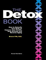 The Detox Book: How to Detoxify Your Body to Improve Your Health, Stop Disease, and Reverse Aging (English Edition)