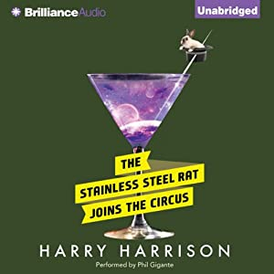 The Stainless Steel Rat Joins the Circus: Stainless Steel Rat, Book 10 | [Harry Harrison]