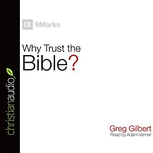 Why Trust the Bible? (9Marks) Audiobook