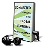 img - for Connected: 24 Hours in the Global Economy [With Earbuds] (Playaway Adult Nonfiction) book / textbook / text book