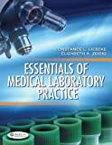 img - for Essentials of Medical Laboratory Practice [Paperback] [2012] 1 Ed. Connie Lieseke, Elizabeth A Zeibig book / textbook / text book