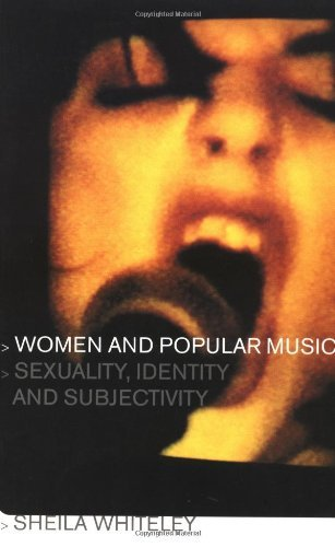 Woman and Popular Music: Sexuality, Identity, and Subjectivity., by Sheila Whiteley