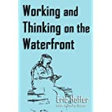 Working and Thinking on the Waterfront ~ Eric Hoffer