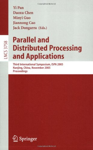 Parallel and Distributed Processing and Applications: Third International Symposium, ISPA 2005, Nanjing, China, November 2-5, 2005, Proceedings ... Computer Science and General Issues)
