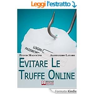 Evitare Le Truffe Online. Acquisti Sicuri e Risparmi Garantiti Senza Cadere nella Rete dei Truffatori Informatici. (Ebook Italiano - Anteprima Gratis)