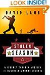 Stolen Season: A Journey Through Amer...