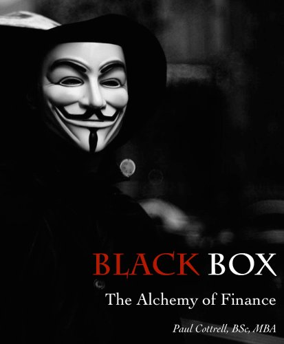 Paul Cottrell - Black Box: The Alchemy of Finance