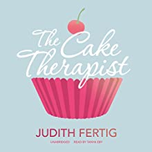 The Cake Therapist (       UNABRIDGED) by Judith Fertig Narrated by Tanya Eby