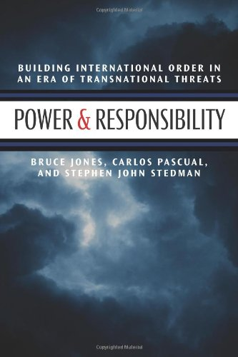 Power & Responsibility: Building International Order in an Era of Transnational Threats