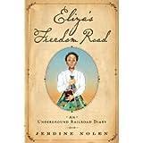 Jerdine Nolen, Shadra StricklandsElizas Freedom Road: An Underground Railroad Diary [Hardcover](2011)