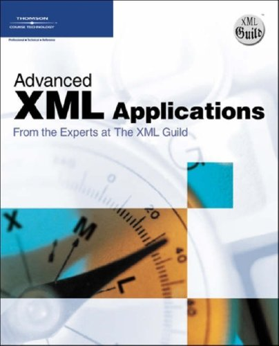 Advanced XML Applications from the Experts at The XML Guild