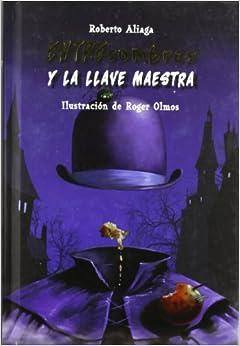 Entresombras y la llave maestra (Spanish Edition): Roberto Aliaga, Roger Olmos: 9788479425975