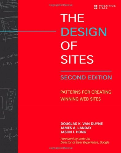 The Design of Sites: Patterns for Creating Winning Websites