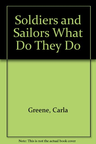 Soldiers and Sailors What Do They Do PDF