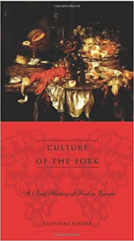 Culture of the Fork: A Brief History of Food in Europe cover image