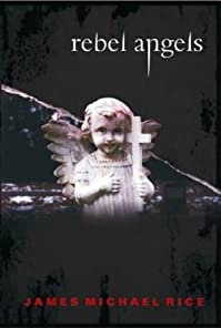 Rebel Angels by James Michael Rice ebook deal