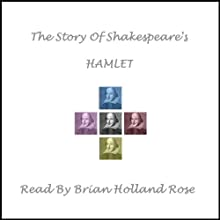 The Story of Shakespeare's Hamlet Audiobook by William Shakespeare Narrated by Brian Holland Rose