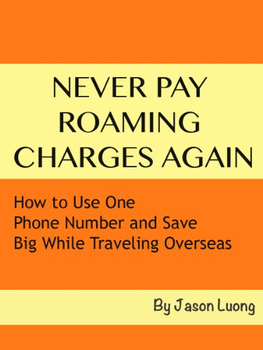 Never Pay Roaming Charges Again   How To Use One Phone Number And Save Big  While