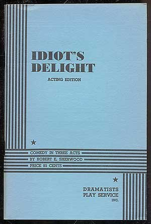Idiot's Delight - Acting Edition