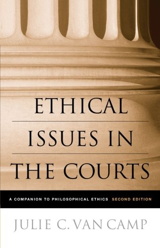 Ethical Issues in the Courts: A Companion to...