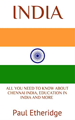 India: All You Need to Know About Chennai India, Education In India and More