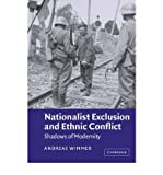 img - for Nationalist Exclusion and Ethnic Conflict: Shadows of ModernityNATIONALIST EXCLUSION AND ETHNIC CONFLICT: SHADOWS OF MODERNITY by Wimmer, Andreas (Author) on Jun-06-2002 Paperback book / textbook / text book