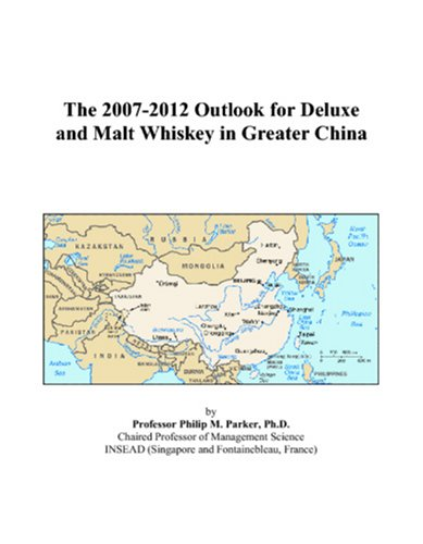 The 2007-2012 Outlook for Deluxe and Malt Whiskey in Greater China