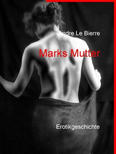 marks-mutter-erotikgeschichte
