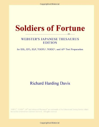 Soldiers of Fortune (Webster's Japanese Thesaurus Edition)