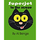 Superjet to the rescue (The Adventures of Superjet) ~ Al Benge