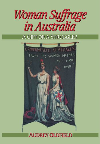 Woman Suffrage in Australia (Studies in Australian History)