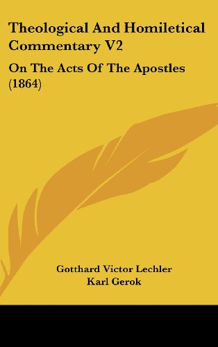 Theological and Homiletical Commentary V2: On the Acts of the Apostles (1864)
