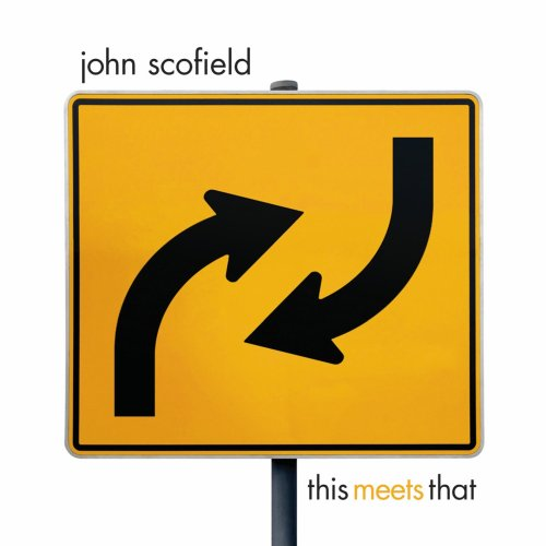 John Scofield – This meets that