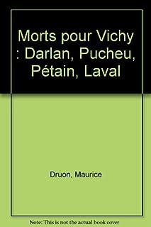 Morts pour Vichy : Darlan, Pucheu, Pétain, Laval