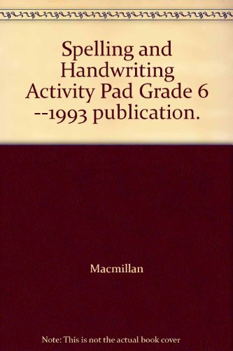 Spelling and Handwriting Activity Pad Grade 6 --1993 publication. PDF